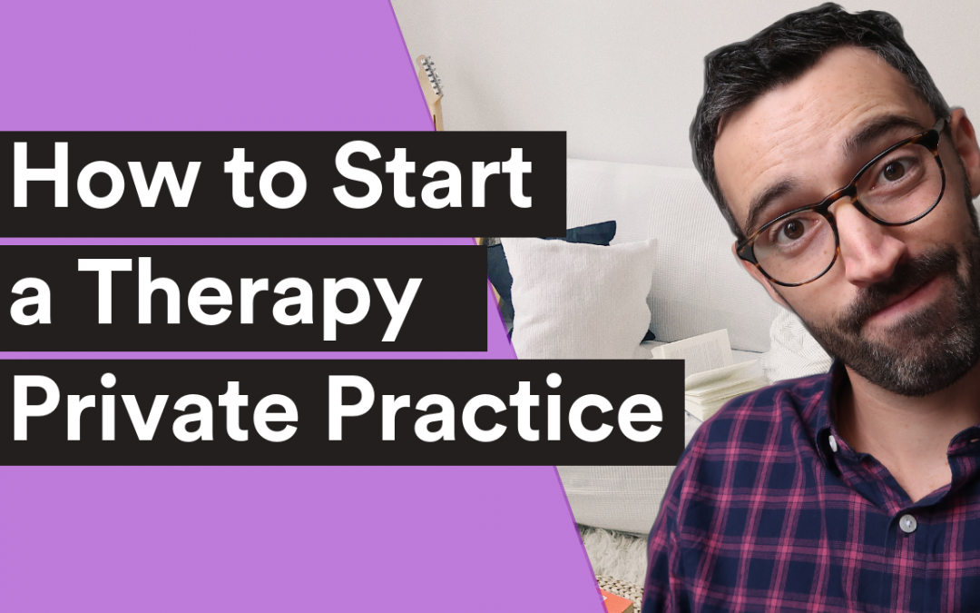 VIDEO| Starting a Counseling Private Practice – 8 Simple Steps